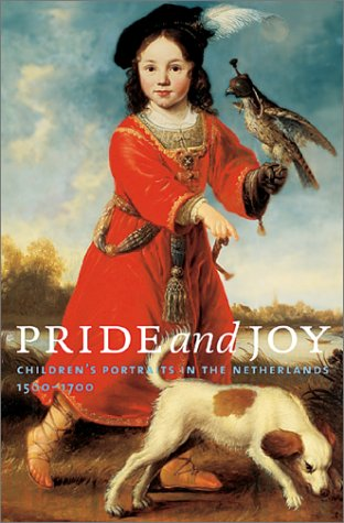 9780810967304: Pride and Joy: Children's Portraits in the Netherlands, 1500-1700