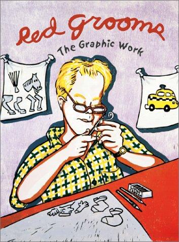 Red Grooms: The Graphic Work (Hardback): Vincent Essay Katz