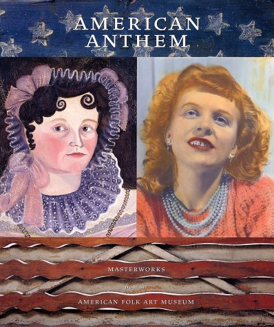 9780810967403: American Anthem: Masterworks from the American Folk Art Museum