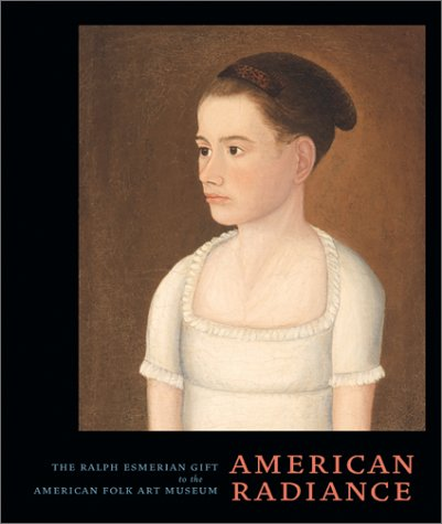American Radiance: The Ralph Esmerian Gift to: Hollander, Stacy C.;
