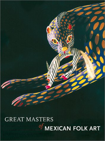 9780810967458: Great Masters of Mexican Folk Art