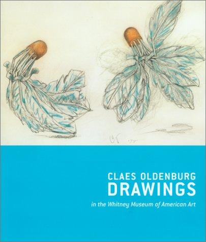 9780810968332: Claes Oldenburg Drawings 1959-1977 Claes Oldenburg With Coosje Van Bruggen Drawings, 1992-1998 in the Whitney Museum of American Art: Claes Oldenburg ... in the Whitney Museum of American Art