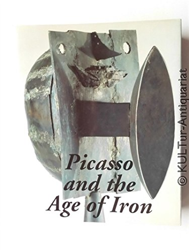 9780810968776: Picasso and the Age of Iron