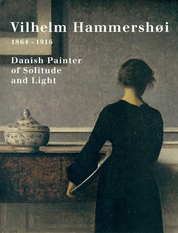 9780810969131: Vilhelm Hammershoi 1864-1916: Danish Painter of Solitude and Light