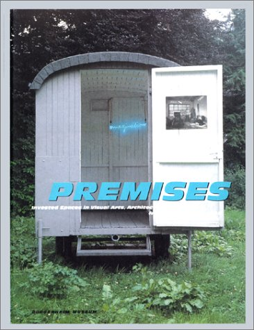 9780810969155: Premises: Invested Spaces in Visual Arts, Architecture, & Design from France : 1958-1998 (Guggenheim Museum Publications)