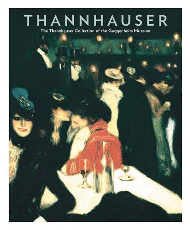 Thannhauser: The Thannhauser Collection of the Guggenheim Museum: Tucker, Paul;Licht, Fred;Drutt, ...