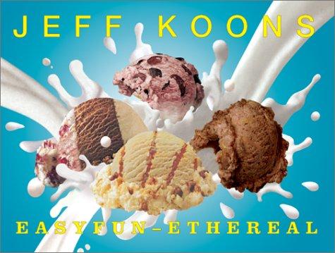 Jeff Koons: Easyfun-Ethereal (SIGNED): Koons, Jeff; Rosenblum,