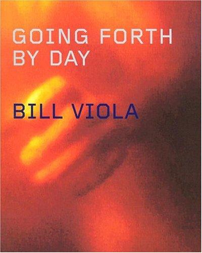9780810969377: Bill Viola Going Forth: Installations by Bill Viola