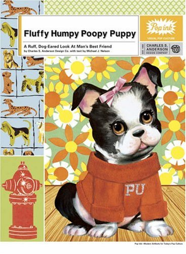 9780810970571: Fluffy Humpy Poopy Puppy: A Ruff, Dog-eared Look at Man's Best Friend