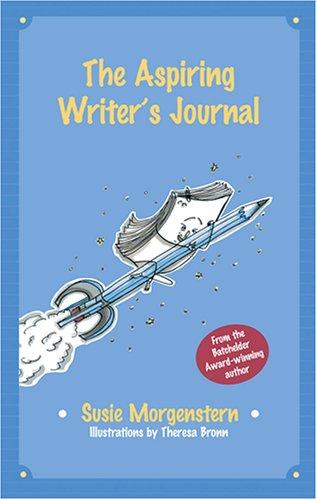 The Aspiring Writer's Journal: Morgernstern, Susie