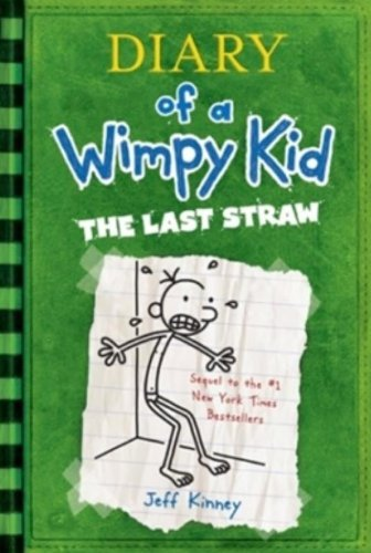 Diary of a Wimpy Kid. The Last Straw. { SIGNED } { FIRST EDITION/ FIRST PRINTING.}.: Kinney, ...