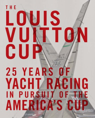 9780810971141: The Louis Vuitton Cup: 25 Years of Yacht Racing in Pursuit of the America's Cup
