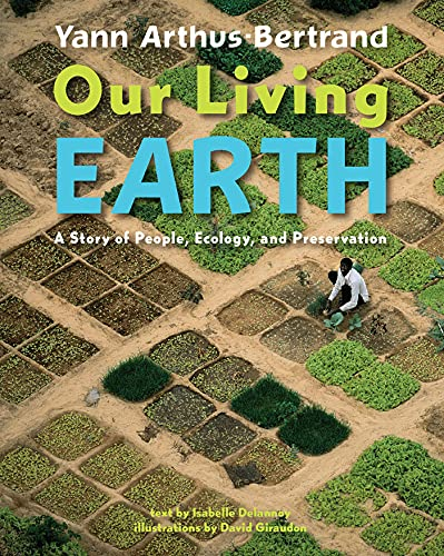 Our Living Earth; a Story of People,: Arthus - Bertrand,