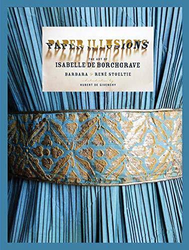 9780810971332: Paper Illusions: The Art of Isabelle de Borchgrave