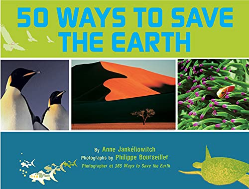 9780810972391: 50 Ways to Save the Earth