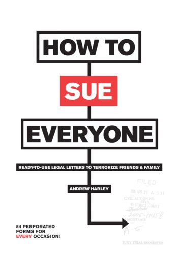9780810972681: How to Sue Everyone: Ready-to-Use Legal Letters to Terrorize Friends & Family