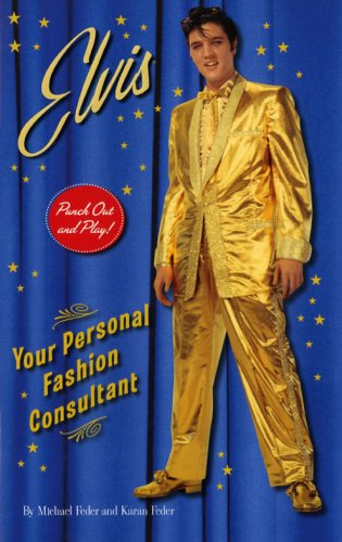 9780810972704: Elvis: Your Personal Fashion Consultant