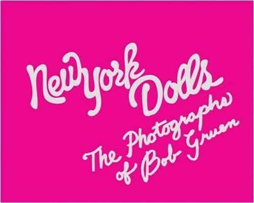 9780810972711: New York Dolls: Photographs by Bob Gruen