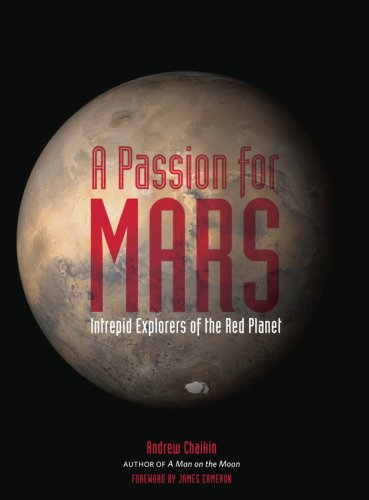 9780810972742: A Passion for Mars: Intrepid Explorers of the Red Planet