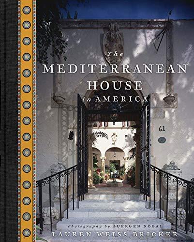 The Mediterranean House in America (Hardcover): Lauren Weiss Bricker