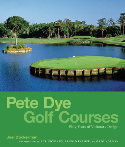9780810972896: Pete Dye Golf Courses: 50 Years of Visionary Design