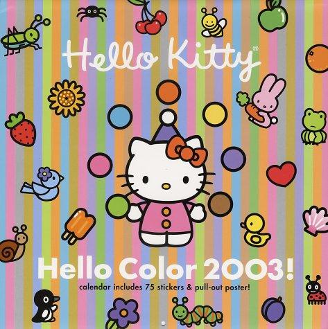 Hello Kitty, Hello Color 2003 Wall Calendar: Sanrio Company, LTD.