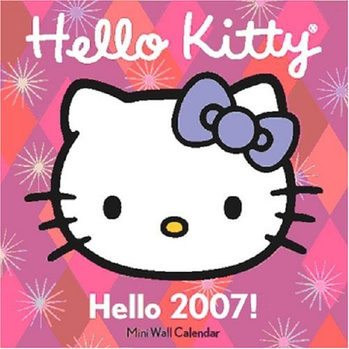 Hello Kitty, Hello 2007! Mini Wall Calendar: Glaser, Higashi
