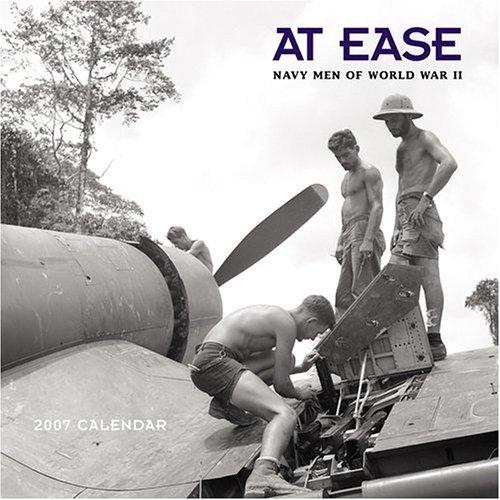 9780810977761: At Ease: Navy Men of World War II 2007 Wall Calendar