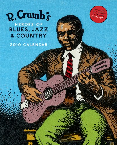 9780810979567: R. Crumb's Heroes of Blues, Jazz & Country 2010 Wall Calendar