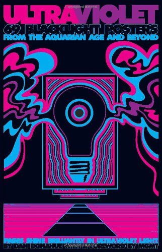 9780810979994: Ultraviolet: 69 Blacklight Posters from the Aquarian Age and Beyond