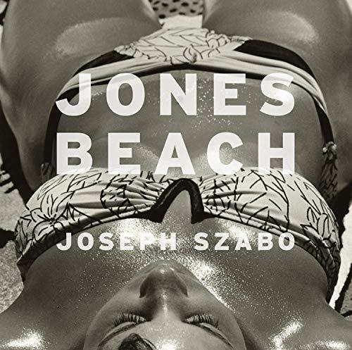 Jones Beach (Signed First Edition): Joseph Szabo (photographer); Vince Aletti (introduction)