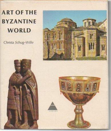 Art of the Byzantine World: Schug-wille, Christa