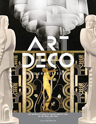 9780810980464: Art Deco Complete: The Definitive Guide to the Decorative Arts of the 1920s and 1930s