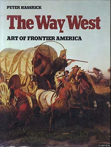 9780810980532: The Way West: Art of Frontier America