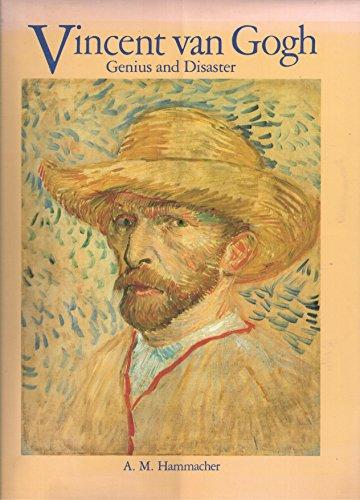 Vincent Van Gogh : Genius and Disaster: A. M. Hammacher