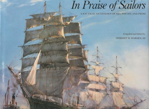 9780810980822: In Praise of Sailors: A Nautical Anthology of Art, Poetry, and Prose