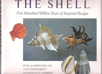 9780810980877: The shell: Five hundred million years of inspired design
