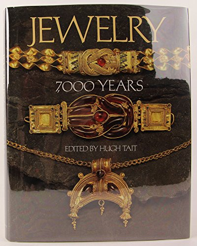 Jewelry, 7000 years, An Intenational History and Illustrated Survey from the collections of the B...