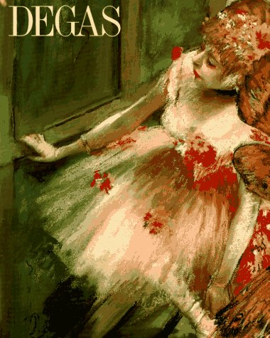 Degas: Gordon, Robert; Forge, Andrew; Degas, Edgar (artist)