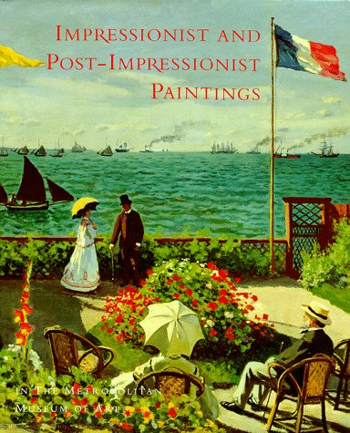 Impressionist and Post-Impressionist Paintings in the Metropolitan: Moffett, Charles S.