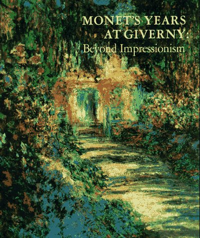 9780810981386: Monet's Years at Giverny: Beyond Impressionism