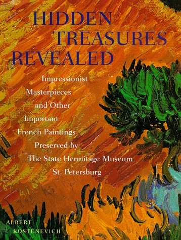 9780810981607: Hidden Treasures Revealed: Impressionist Masterpieces and Other Important French Paintings Preserved by the State Hermitage Museum, St. Petersburg