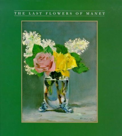 9780810981645: The Last Flowers of Manet (Abradale Books)