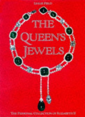 9780810981720: FIELD LESLIE, THE PERSONAL COLLETION OF ELIZABETH II (Hb): THE QUEEN'S JEWELS: The Personal Collection of Elizabeth II (Bijoux-Mode-Tex)