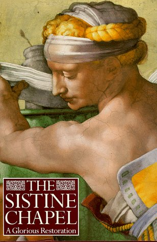 The Sistine Chapel: A Glorious Restoration: Edited by Pierluigi