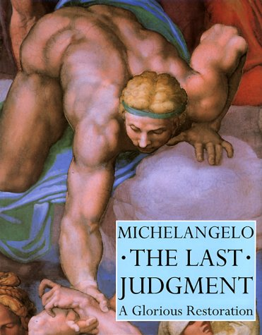 9780810981904: Michelangelo: Last Judgement: The Last Judgement - A Glorious Restoration (Monographie)