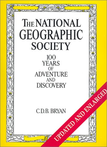 9780810982192: The National Geographic Society: 100 Years of Adventure and Discovery (Abradale Books)