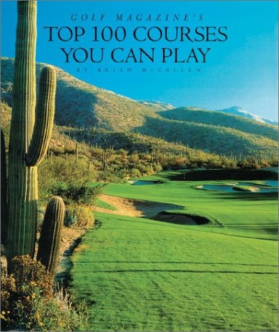 9780810982260: Golf Magazine's Top 100 Courses You Can Play