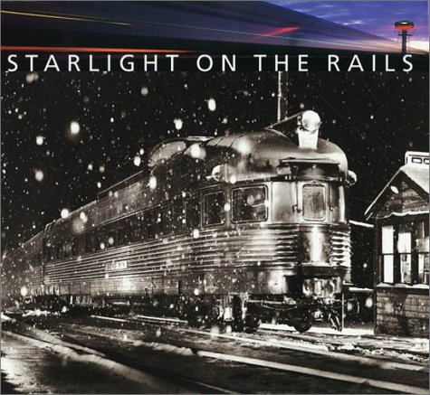 Starlight On the Rails [Mar 01, 2003] Brouws, Jeff; Delvers, Ed and Steinheimer, Richard