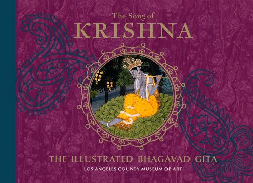The Song of Krishna: The Illustrated Bhagavad Gita: Illustrator-Los Angeles County Museum of Art; ...